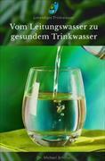 Vom Leitungswasser zu gesundem Trinkwasser