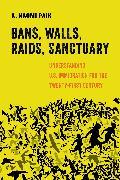 Bans, Walls, Raids, Sanctuary