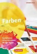 Themenhefte Grundschule, Farben, Kunterbunte Unterrichtsideen für alle Fächer, Buch mit Kopiervorlagen
