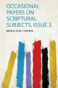 Occasional Papers on Scriptural Subjects, Issue 3