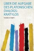 Über Die Aufgabe Des Platonischen Dialogs