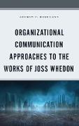 Organizational Communication Approaches to the Works of Joss Whedon