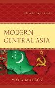 Modern Central Asia: A Primary Source Reader