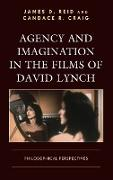 Agency and Imagination in the Films of David Lynch: Philosophical Perspectives