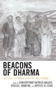 Beacons of Dharma: Spiritual Exemplars for the Modern Age