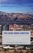 The Latinx Urban Condition: Trauma, Memory, and Desire in Latinx Urban Literature and Culture