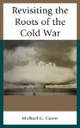 Revisiting the Roots of the Cold War