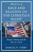 Rhetorics of Race and Religion on the Christian Right: Barack Obama and the War on Terror