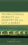 Transnational Mobility and Identity in and Out of Korea