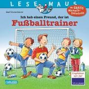 LESEMAUS 102: Ich hab einen Freund, der ist Fußballtrainer