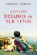 Cuando dejamos de ser niños (When We Stop Being Children - Spanish Edition)