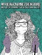 Vie au cabinet dentaire: un livre de coloriage sarcastique pour adultes: Un livre anti-stress drôle, original et décalé pour les dentistes, hyg