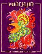 Wonderland: Livre De Coloriage Pour Adultes: Un livre de coloriage fantaisiste