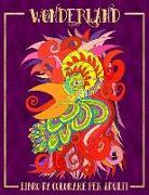 Wonderland: Libro Da Colorare Per Adulti