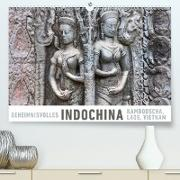 Geheimnisvolles Indochina Kambodscha, Laos, Vietnam(Premium, hochwertiger DIN A2 Wandkalender 2020, Kunstdruck in Hochglanz)