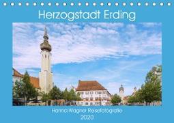 Herzogstadt Erding (Tischkalender 2020 DIN A5 quer)