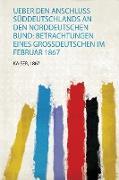 Ueber Den Anschluss Süddeutschlands an Den Norddeutschen Bund
