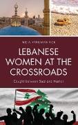 Lebanese Women at the Crossroads