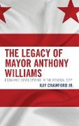 The Legacy of Mayor Anthony Williams