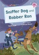 Sniffer Dog and Robber Ron