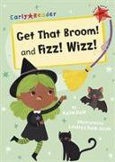 Get That Broom! and Fizz! Wizz!