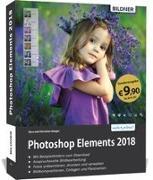Sonderausgabe: Photoshop Elements 2018 - Das umfangreiche Praxisbuch