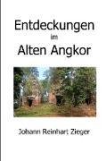 Entdeckungen im Alten Angkor