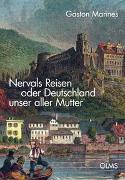 Nervals Reisen oder Deutschland unser aller Mutter