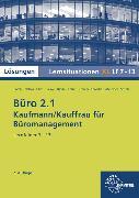 Büro 2.1, Lernsituationen XL, Lernfelder 7 - 13. Lösungen zu 72955