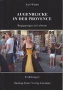 Augenblicke in der Provence