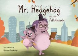 Mr. Hedgehog und der Fall Kastanie