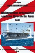 Die Flugzeugträger der Kaiserlich Japanischen Marine und des Heeres