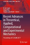 Recent Advances in Theoretical, Applied, Computational and Experimental Mechanics: Proceedings of Ictacem 2017