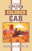 A Place Called the Colored Car