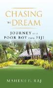 Chasing the Dreams: Journey of a Poor Boy from the Fiji