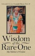 Wisdom of the Rare One: My Mother's Wisdom