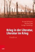 Krieg in der Literatur, Literatur im Krieg