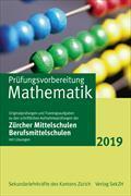 Prüfungsvorbereitung Mathematik mit Lösungen 2019