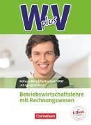 Wirtschaft für Fachoberschulen und Höhere Berufsfachschulen - W plus V - Berufsfachschule (FHR) Nordrhein-Westfalen Neubearbeitung. Band 2: 12. Jahrgangsstufe - BWL mit Rechnungswesen