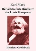 Der achtzehnte Brumaire des Louis Bonaparte (Großdruck)
