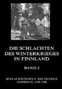 Die Schlachten des Winterkrieges in Finnland, Band 2