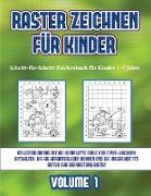Schritt-für-Schritt Zeichenbuch für Kinder 5 -7 Jahre (Raster zeichnen für Kinder - Volume 1)