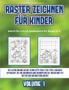 Schritt für Schritt Zeichenbuch für Kinder 6- 8 (Raster zeichnen für Kinder - Volume 1)