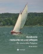 Holzboote restaurieren und pflegen
