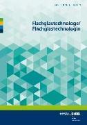 Flachglastechnologe/Flachglastechnologin