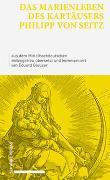 Das Marienleben des Kartäusers Philipp von Seitz
