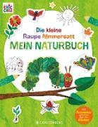 Die kleine Raupe Nimmersatt - Mein Naturbuch