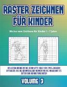 Bücher zum Zeichnen für Kinder 5 - 7 Jahre (Raster zeichnen für Kinder - Volume 3)