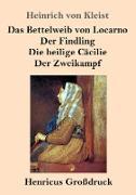 Das Bettelweib von Locarno / Der Findling / Die heilige Cäcilie / Der Zweikampf (Großdruck)