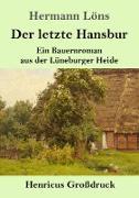 Der letzte Hansbur (Großdruck)